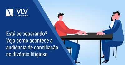 Audiência de conciliação, o que é? | Veja a importância no divórcio litigioso
