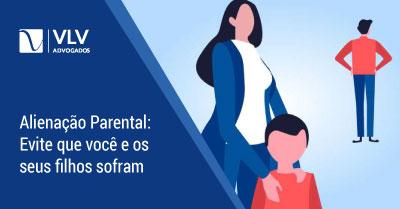 ALIENAÇÃO PARENTAL: O que é? | TUDO sobre a Lei em 2020
