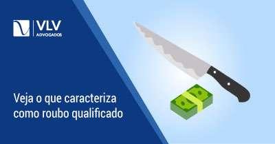 ROUBO QUALIFICADO: Entenda como funciona | GUIA COMPLETO